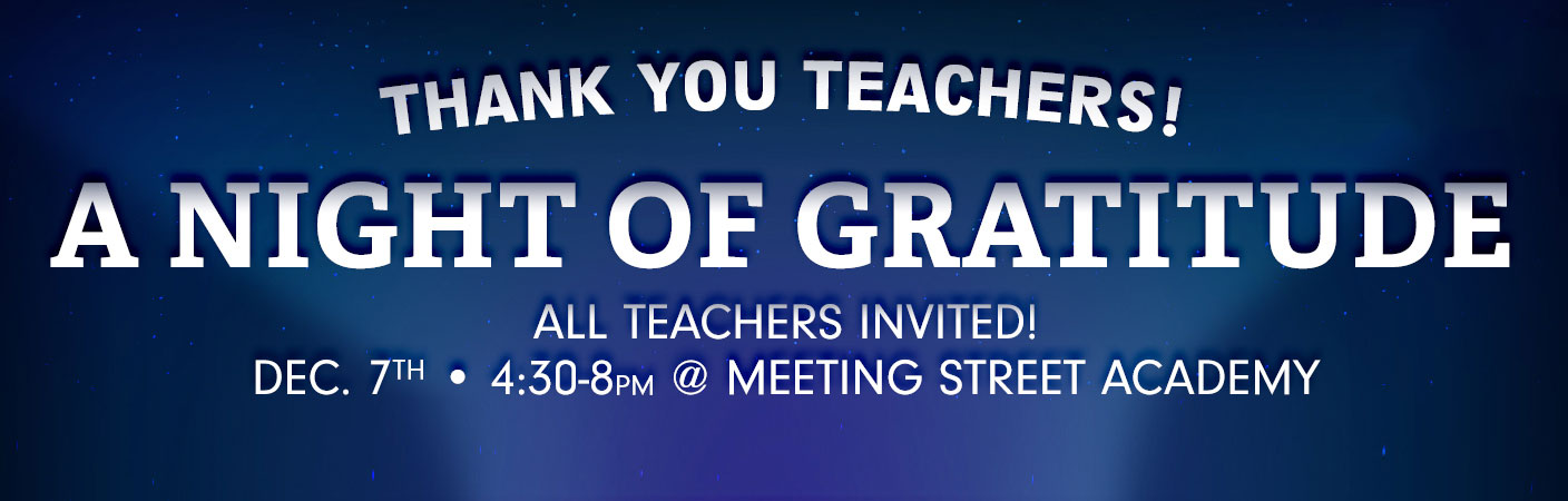 Thank You Teachers! A Night of Gratitude - December 7th, 4:30-8pm @ Meeting Street Academy
